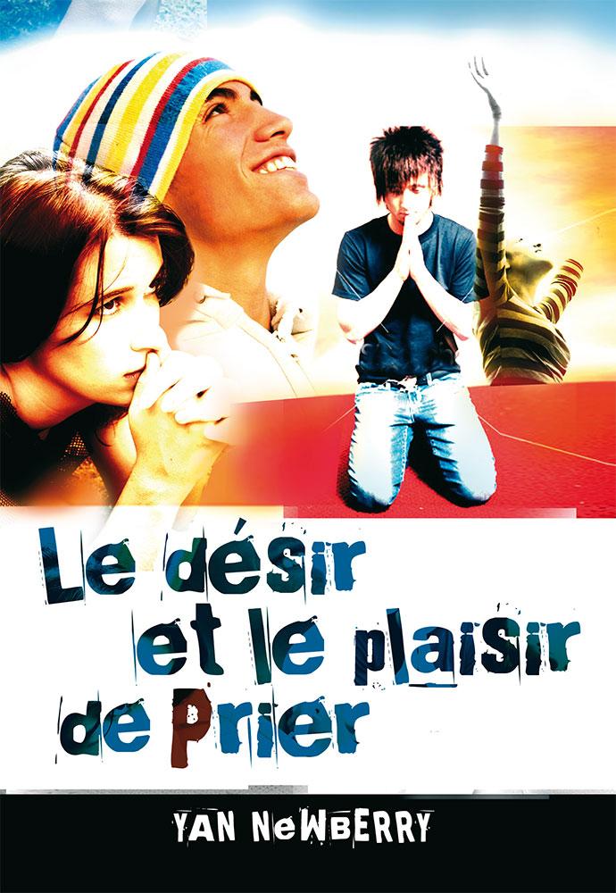 le_desir_et_le_plaisir_de_prier